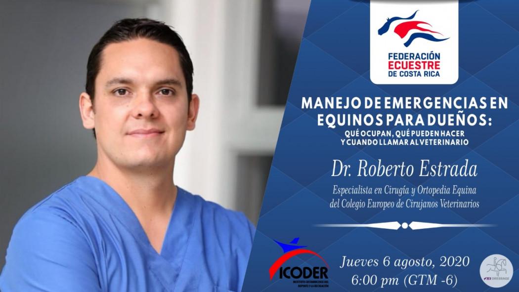 """Charla Virtual: """"Manejo de Emergencias en Equinos para Dueños"""" - Dr. Roberto Estrada"""