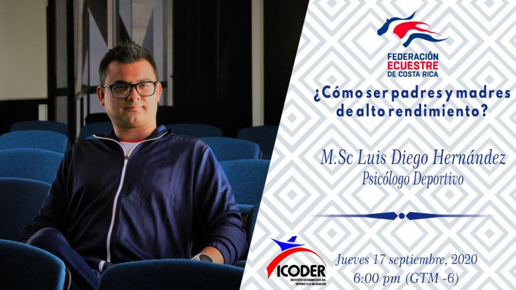 """Charla Virtual: """"Cómo ser Padres y Madres de Alto Rendimiento"""" - M.Sc Luis Diego Hernández"""