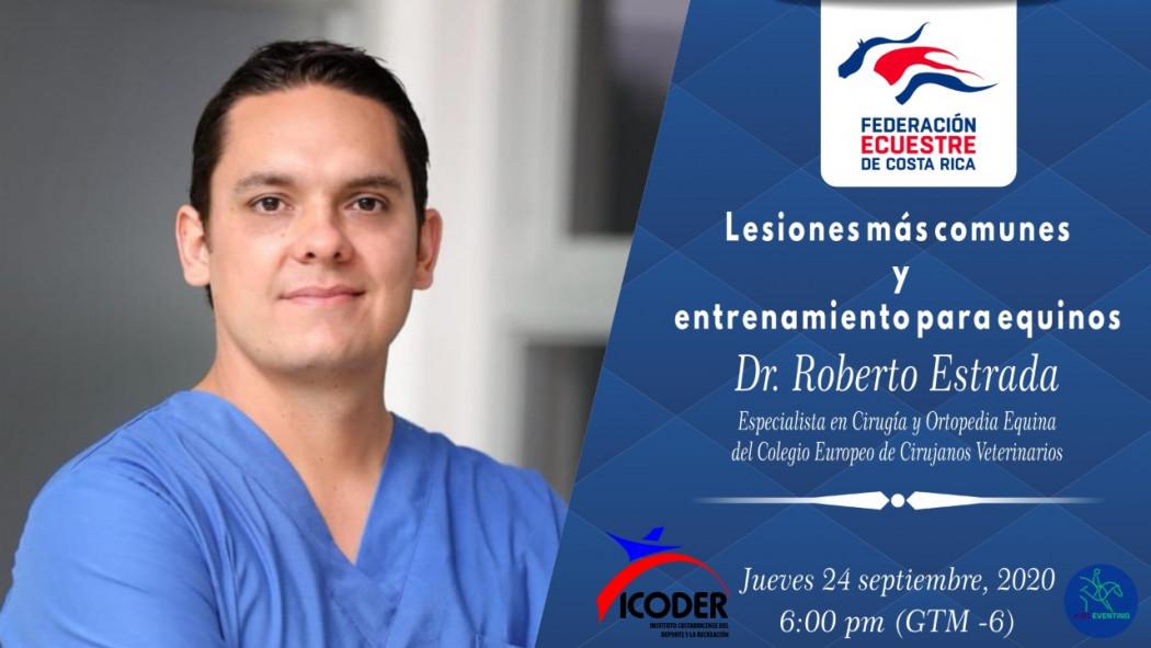 """Charla Virtual: """"Lesiones Más Comunes y Entrenamiento para Equinos"""" - Dr. Roberto Estrada"""